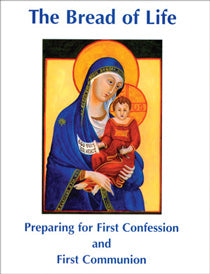 Bread of Life: Preparing for First Confession and First Communion