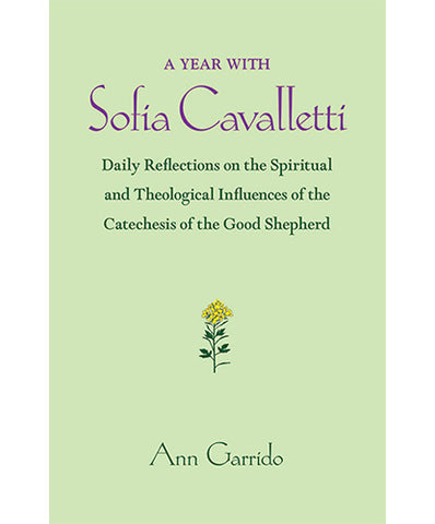 A Year with Sofia Cavalletti:Daily Reflections on the Spiritual and Theological Influences of the Catechesis of the Good Shepherd