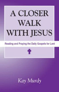 A Closer Walk with Jesus