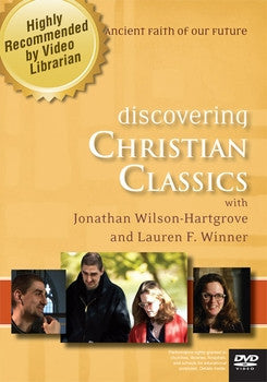 Discovering Christian Classics: 5 Sessions in the Ancient Faith of our Future DVD