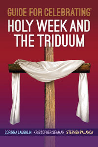 Guide for Celebrating® Holy Week and the Triduum