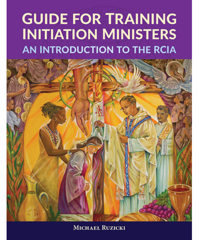 Guide for Training Initiation Ministers  An Introduction to the RCIA  DVD