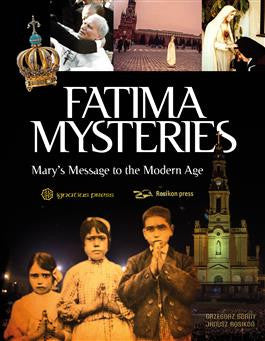 Fatima Mysteries - Mary's Message to the Modern Age