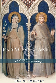 Francis and Clare: A True Story