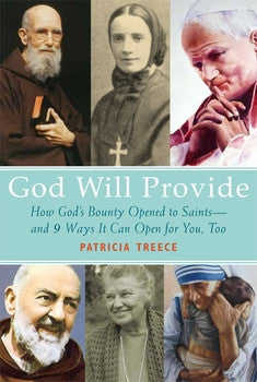 God Will Provide: How Saints Tapped God's Boundless Supply  And 9 Ways You Can, Too