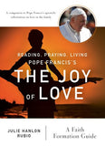 Joy of Love   Reading, Praying, Living Pope Francis