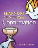 Learning Centers for Confirmation Doris Murphy