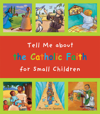 Tell Me about the Catholic Faith for Small Children