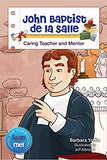 John Baptist de la Salle  Caring Teacher     Saints & Me Series