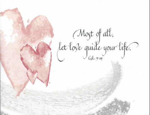 Most Of All Let Love Guide Your Life - Card