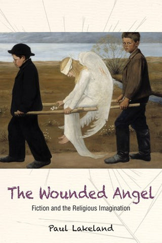 Wounded Angel Fiction & the Religious Imagination