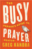 Busy Person's Guide To Prayer