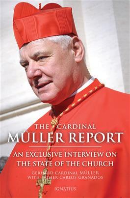 Cardinal Muller Report  Exclusive Interview on the State of the Church