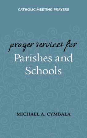 Catholic Meeting Prayers Prayer Services for Parishes and Schools
