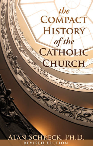 Compact History of the Catholic Church   (Revised)