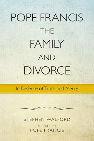 Pope Francis  The Family and Divorce