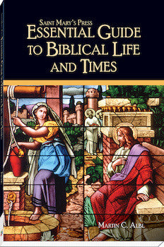 Saint Mary's Press Essential Guide to Biblical Life and Times