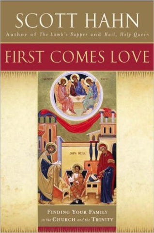 First Comes Love  Finding Your Family in the Church & the Trinity