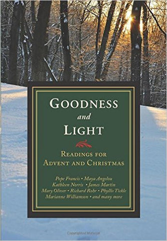 Goodness and Light  Readings for Advent & Christmas