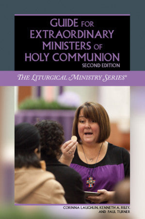 Guide for Extraordinary Ministers of Holy Communion, Second Edition