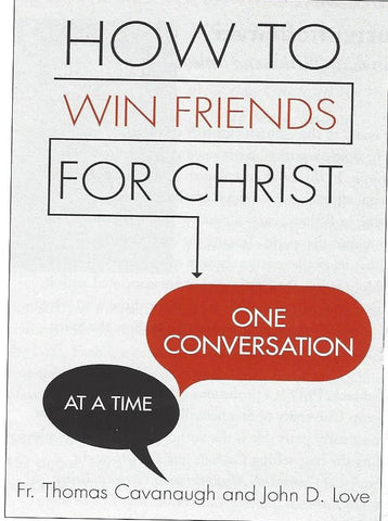 How To Win Friends for Christ On Conversation At a Time
