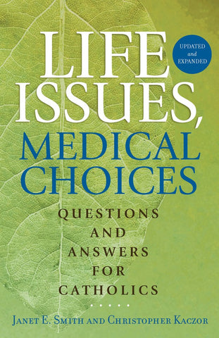 Life Issues, Medical Choices  Questions & Answers for Catholics