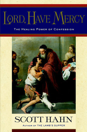 Lord Have Mercy  The Healing Power of Confession