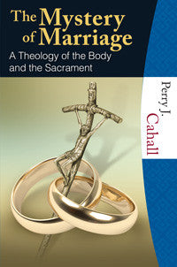 Mystery of Marriage  A Theology of the Body and the Sacrament