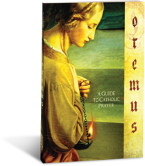 Oremus  Guide to Catholic Prayer  Student Workbook
