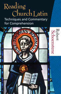 Reading Church Latin  Techniques & Commentary for Comprehension