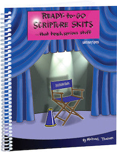 Ready-to-Go Scripture Skits: That Teach Serious Stuff