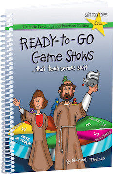 Ready-to-Go Game Shows . . . That Teach Serious Stuff: Catholic Teachings and Practices Edition