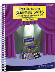 Ready-to-Go Scripture Skits . . . That Teach Serious Stuff: The Sequel