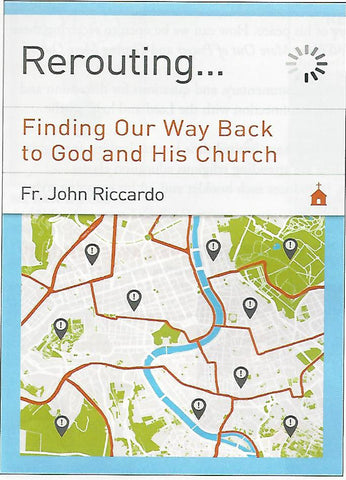 Rerouting Finding Our Way to God and His Church   ***Available April ***