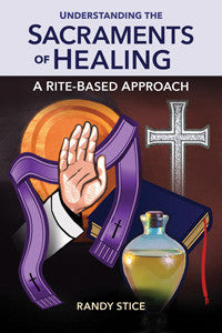 Understanding the Sacraments of Healing