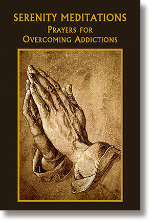 Serenity Meditations   Prayers for Overcoming Addictions