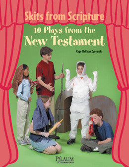Skits From Scripture: 10 Plays From the New Testament