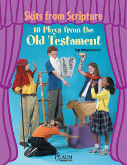 Skits From Scripture: 10 Plays from the Old Testament
