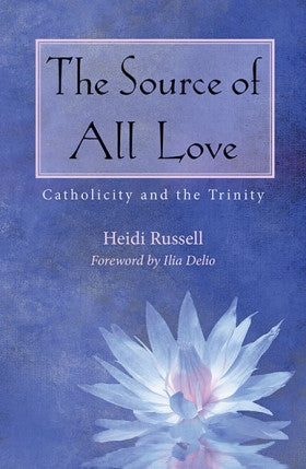 Source of All Love   Catholicity & the Trinity