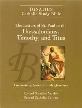 Ignatius Catholic Study Bible    Letters of St. Paul to the Thessalonians, Timothy and Titus