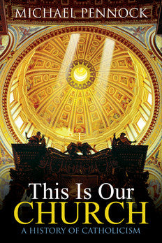 This Is Our Church: A History of Catholicism (Student Text)