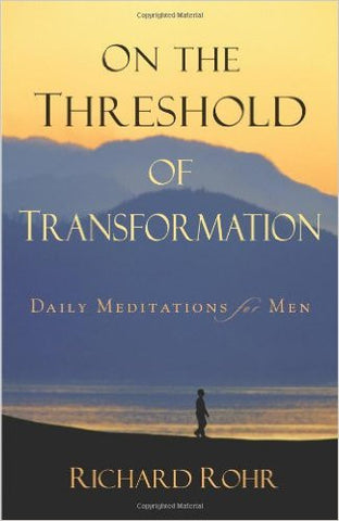 On the Threshold of Transformation  Daily Meditations for Men