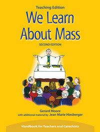 We Learn About the Mass, Teaching Edition, Second Edition