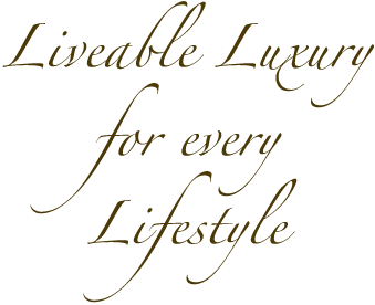 liveable luxury for every lifestyle