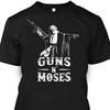 Guns and Moses t shirt