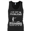 I've Got 99 Problems and Fishing Solves All of 'Em