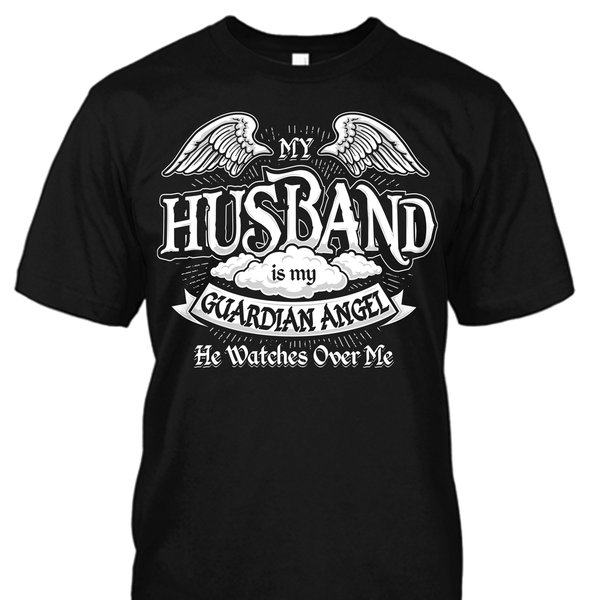 My Daddy is My Guardian Angel Shirt