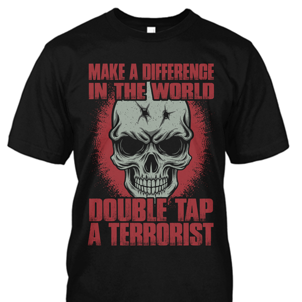 Make A Difference In The World Double Tap a Terrorist
