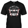 I'm Not Just His Mom I'm Also His Number 1 Fan Shirt