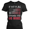 If My Flag Offends You Go Home Shirt